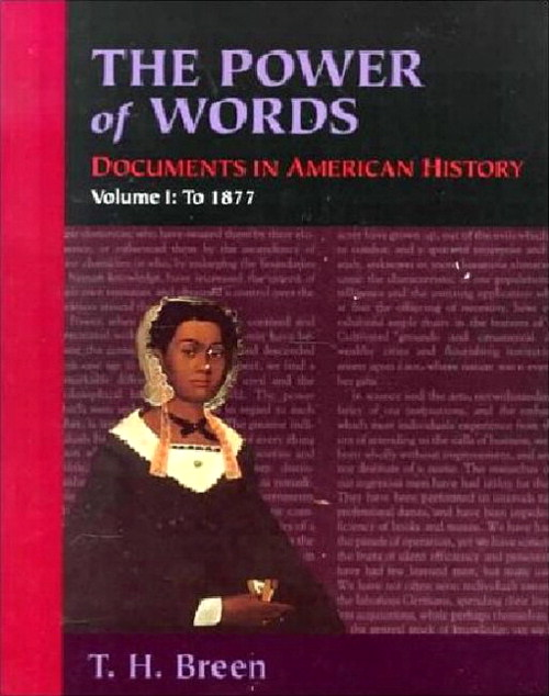 Power of Words, Volume I, The: Documents in American History