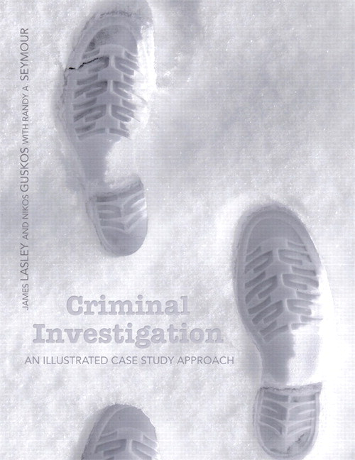 Criminal Investigation: An Illustrated Case Study Approach, CourseSmart eTextbook