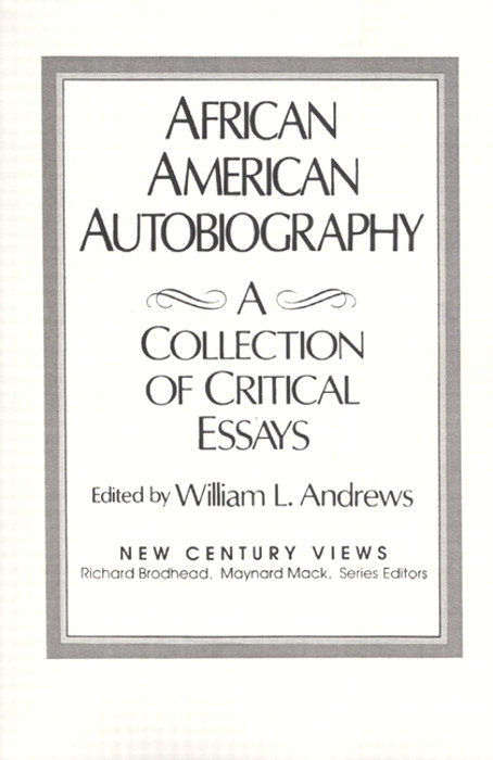african american autobiography a collection of critical essays African-american autobiography: a collection of critical essays, 1/e william l andrews, university of kansas published october, 1992 by prentice hall humanities.