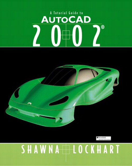 Tutorial Guide to AutoCAD 2002, A