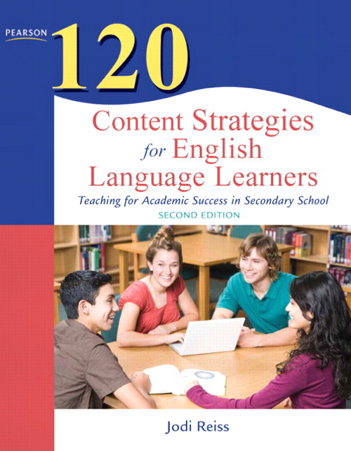 120 Content Strategies for English Language Learners: Teaching for Academic Success in Secondary School, CourseSmart eTextbook, 2nd Edition