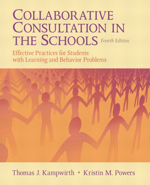 Collaborative Consultation in the Schools: Effective Practices for Students with Learning and Behavior Problems, CourseSmart eTextbook, 4th Edition