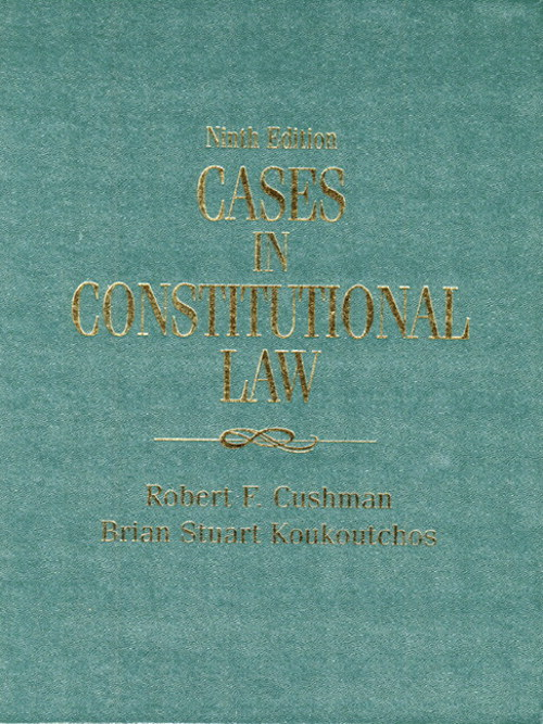 Cases in Constitutional Law, 9th Edition