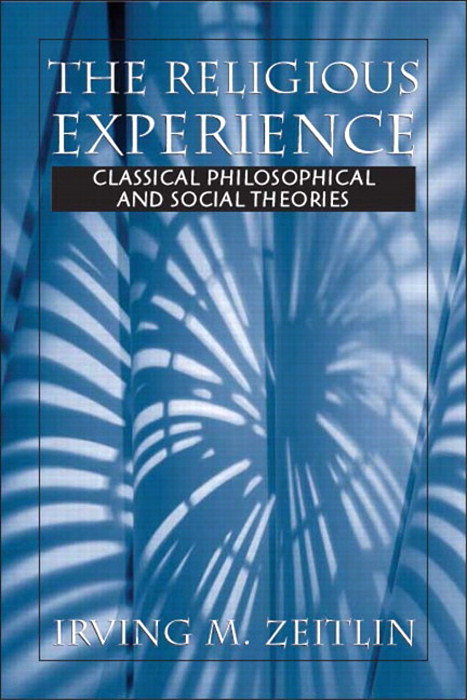Religious Experience, The: Classical Philosophical and Social Theories