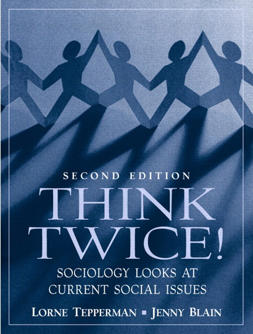 Think Twice! Sociology Looks at Current Social Issues, 2nd Edition