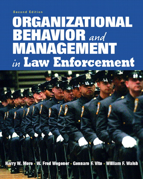 Organizational Behavior and Management in Law Enforcement, 2nd Edition