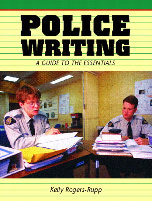 Police Writing: A Guide to the Essentials, CourseSmart eTextbook