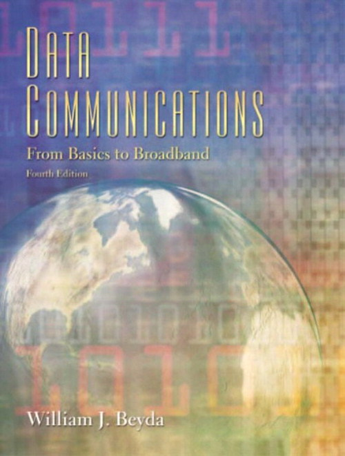 Data Communications: From Basics to Broadband, CourseSmart eTextbook, 4th Edition