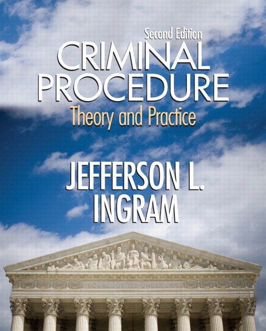 Criminal Procedure: Theory and Practice, 2nd Edition