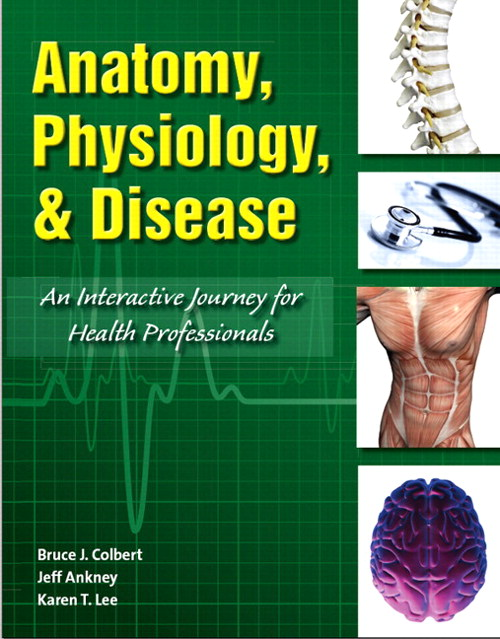 Anatomy, Physiology, and Disease: An Interactive Journey for Health Professionals, CourseSmart eTextbook