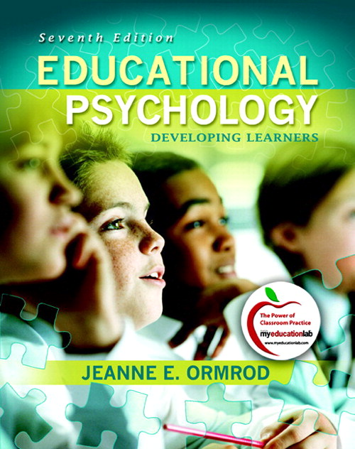 Educational Psychology: Developing Learners (with MyEducationLab), 7th Edition