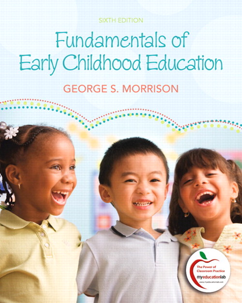 Fundamentals of Early Childhood Education (with MyEducationLab), 6th Edition
