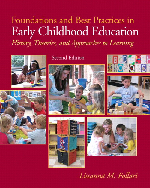 Foundations and Best Practices in Early Childhood Education: History, Theories and Approaches to Learning (with MyEducationLab), 2nd Edition