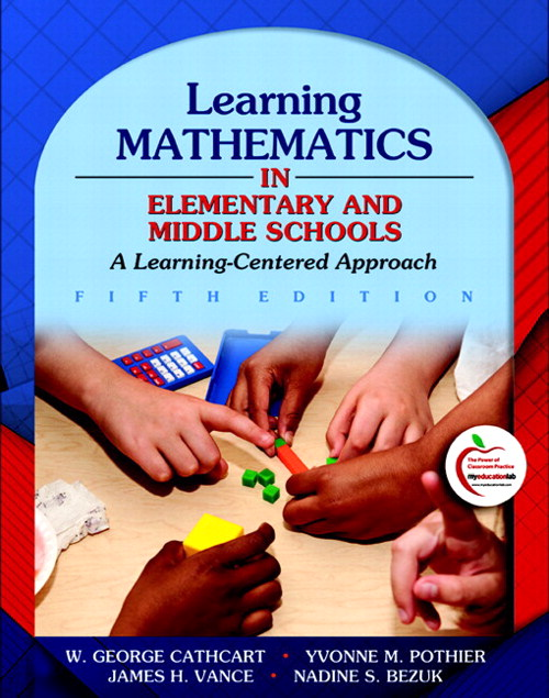 Learning Mathematics in Elementary and Middle Schools: A Learner-Centered Approach (with MyEducationLab), 5th Edition