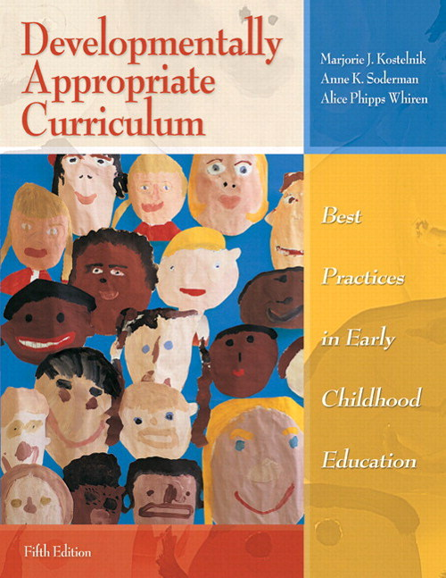 Developmentally Appropriate Curriculum: Best Practices in Early Childhood Education (with MyEducationLab), 5th Edition