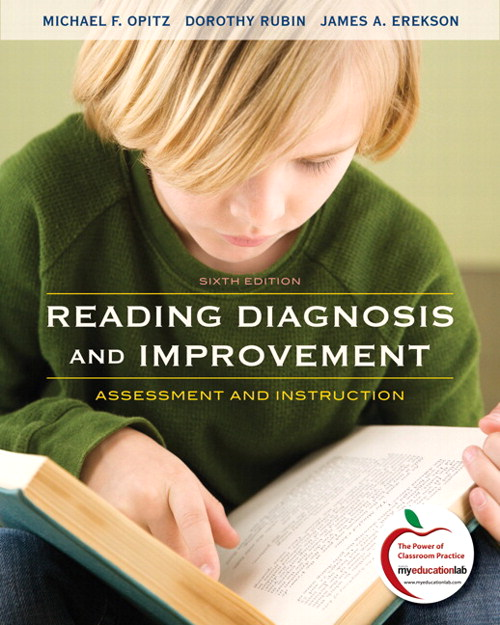 Reading Diagnosis and Improvement: Assessment and Instruction (with MyEducationLab), 6th Edition