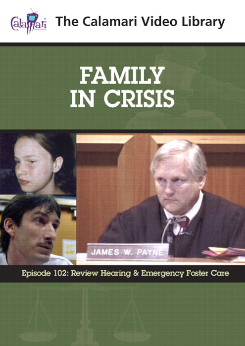 Family In Crisis Series #2: Review Hearing & Emergency Foster Care