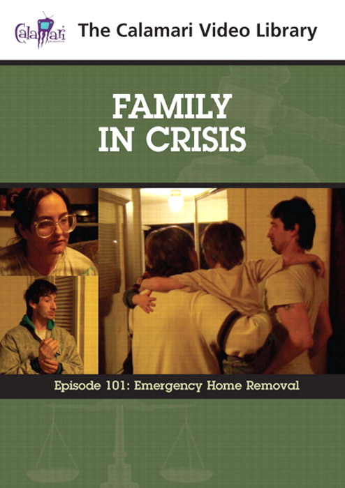 Family In Crisis Series #1: Emergency Home Removal