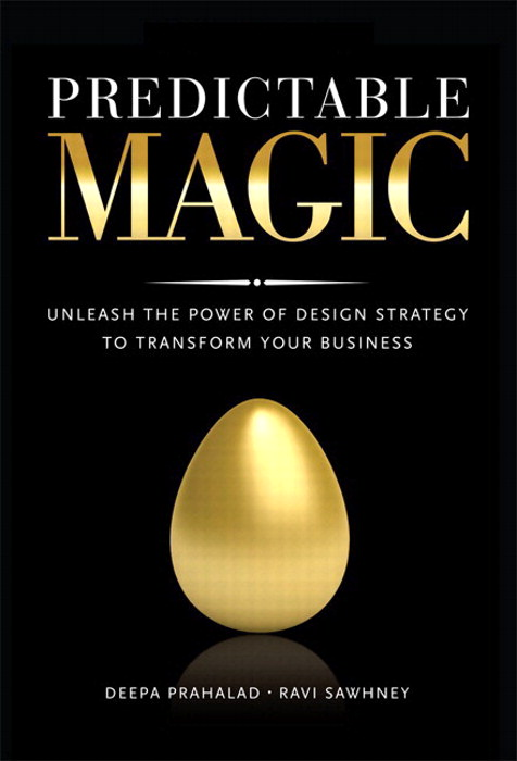 Predictable Magic: Unleash the Power of Design Strategy to Transform Your Business, Safari