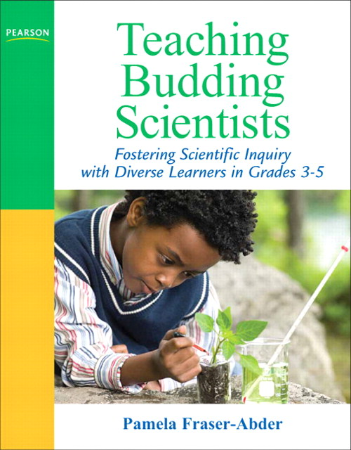 Teaching Budding Scientists: Fostering Scientific Inquiry with Diverse Learners in Grades 3-5, CourseSmart eTextbook