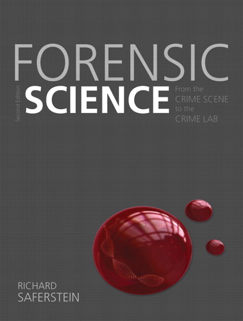 Forensic Science: From the Crime Scene to the Crime Lab, 2nd Edition