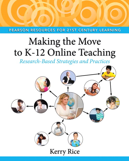 Making the Move to K-12 Online Teaching: Research-Based Strategies and Practices, CourseSmart eTextbook