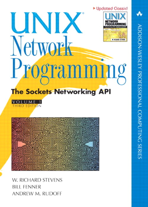 Unix Network Programming, Volume 1: The Sockets Networking API, 3rd Edition