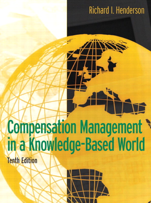 Compensation Management in a Knowledge-Based World, 10th Edition