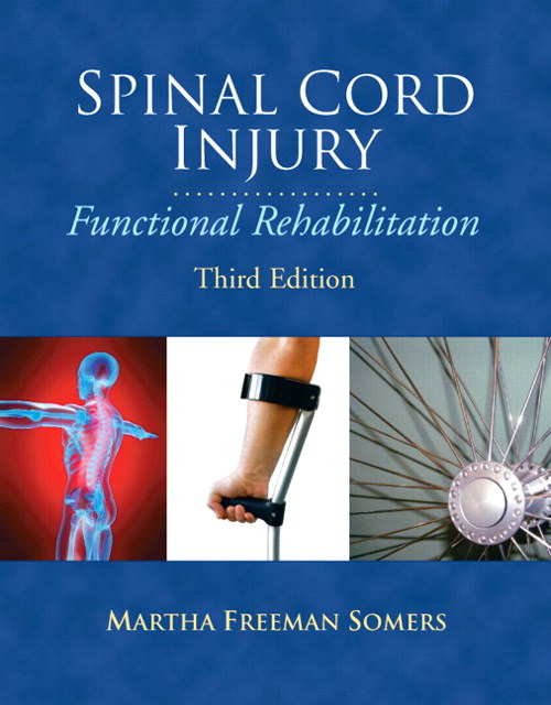 Spinal Cord Injury: Functional Rehabilitation, 3rd Edition