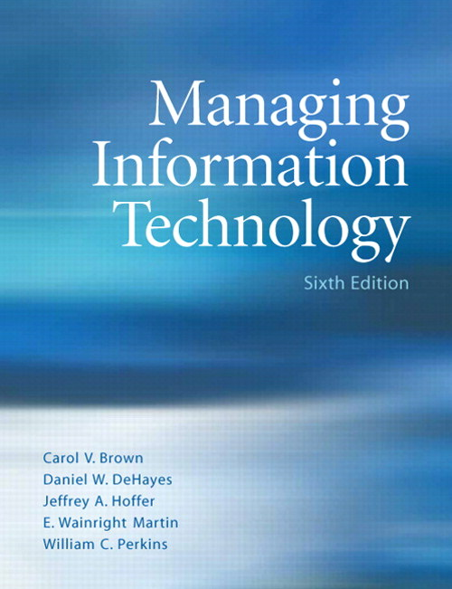Managing Information Technology, 6th Edition