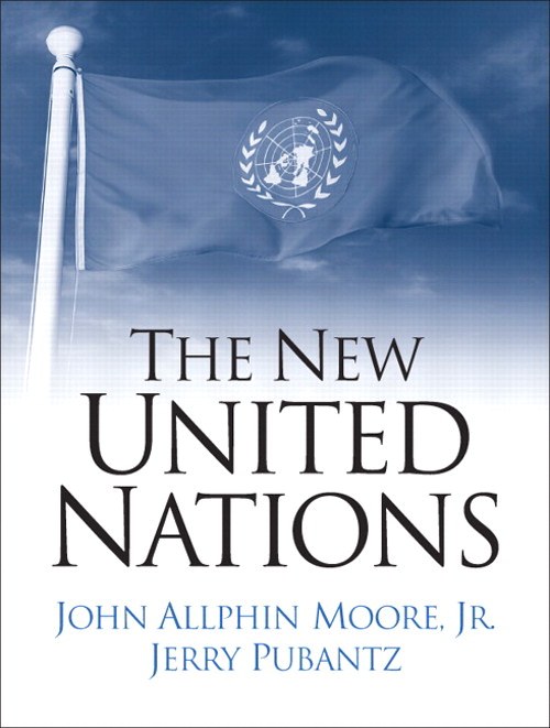 The New United Nations: International Organization in the Twenty-First Century