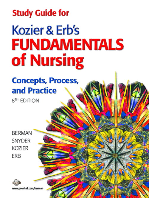 Study Guide for Kozier & Erb's Fundamentals of Nursing, 8th Edition