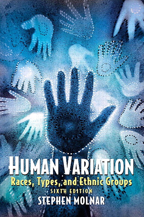 Human Variation: Races, Types, and Ethnic Groups, CourseSmart eTextbook, 6th Edition