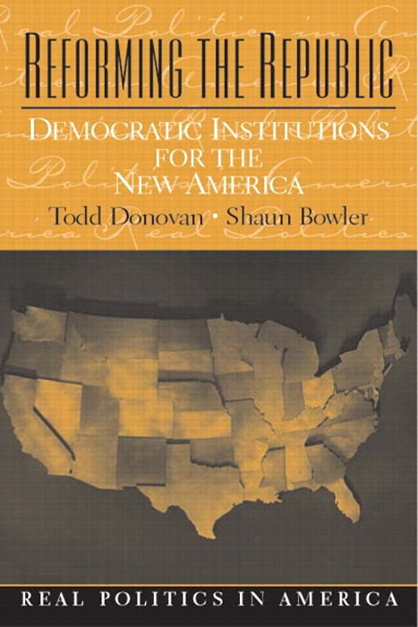Reforming the Republic: Democratic Institutions for the New America, CourseSmart eTextbook