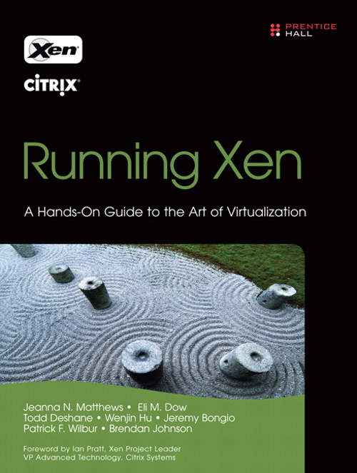 Running Xen: A Hands-On Guide to the Art of Virtualization, Safari