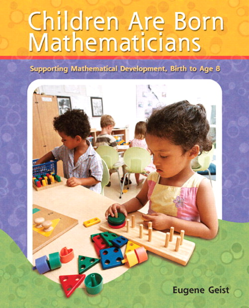 Children are Born Mathematicians: Supporting Mathematical Development, Birth to Age 8, CourseSmart eTextbook