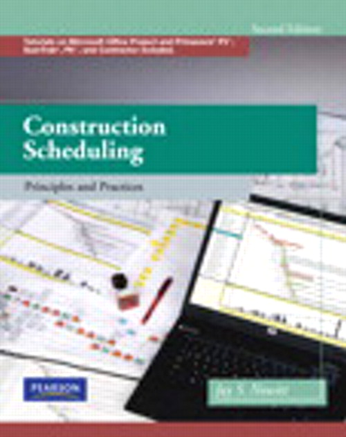Construction Scheduling: Principles and Practices, CourseSmart eTextbook, 2nd Edition