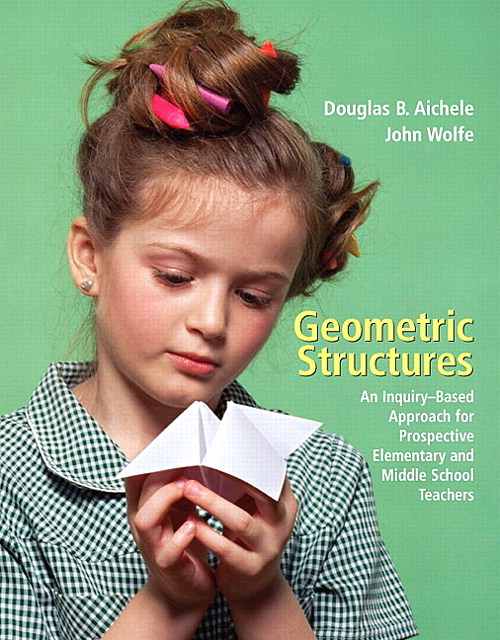 Geometric Structures: An Inquiry-Based Approach for Prospective Elementary and Middle School Teachers, CourseSmart eTextbook
