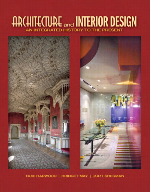 Architecture and Interior Design: An Integrated History to the Present, CourseSmart eTextbook