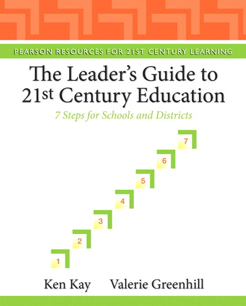 Leader's Guide to 21st Century Education, The: 7 Steps for Schools and Districts, CourseSmart eTextbook