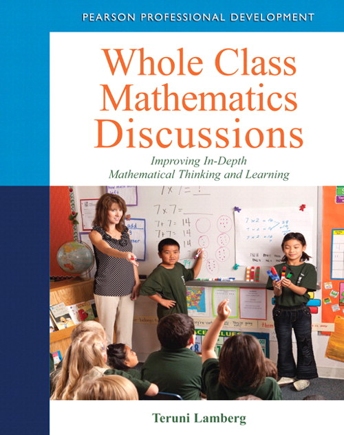 Whole Class Mathematics Discussions: Improving In-Depth Mathematical Thinking and Learning, CourseSmart eTextbook