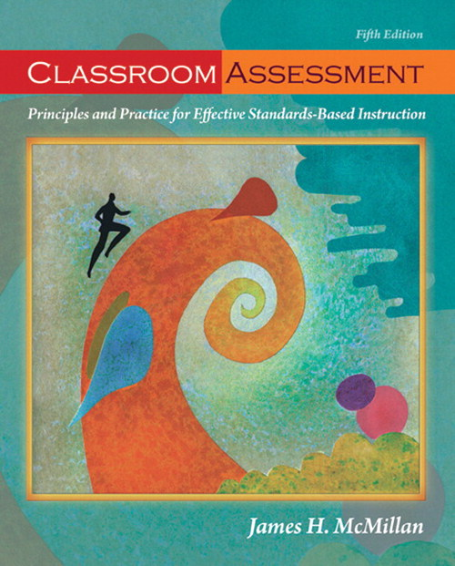 Classroom Assessment: Principles and Practice for Effective Standards-Based Instruction, CourseSmart eTextbook, 5th Edition