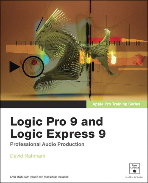 Apple Pro Training Series: Logic Pro 9 and Logic Express 9, CourseSmart eTextbook