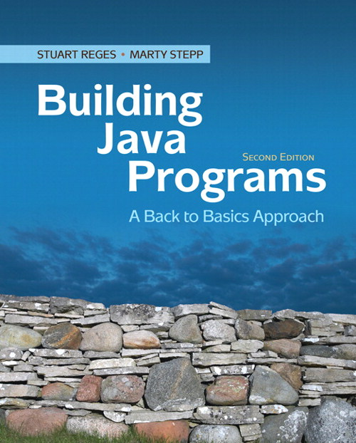 Building Java Programs: A Back to Basics Approach, CourseSmart eTextbook, 2nd Edition
