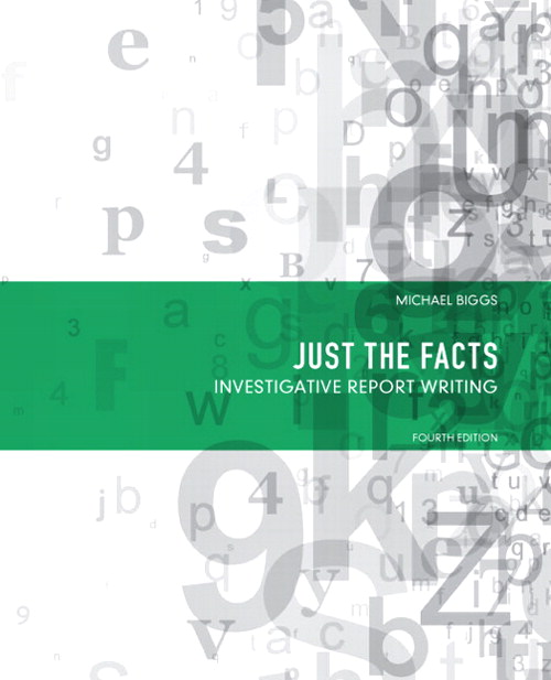 Just the Facts: Investigative Report Writing, CourseSmart eTextbook, 4th Edition