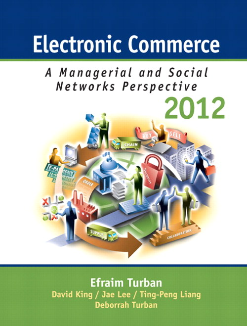 Electronic Commerce 2012: Managerial and Social Networks Perspectives, CourseSmart eTextbook, 7th Edition