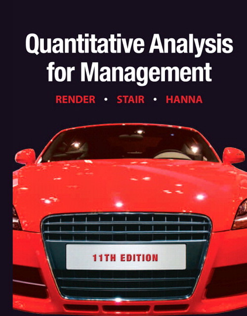 Quantitative Analysis for Management, 11th Edition