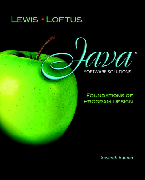 Java Software Solutions: Foundations of Program Design, 7th Edition