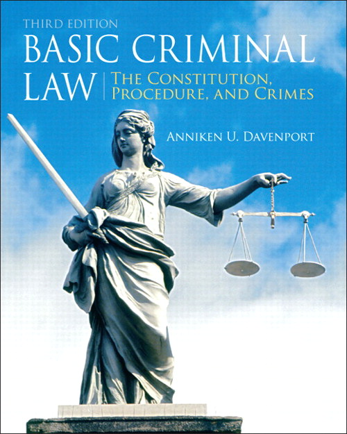 Basic Criminal Law: The Constitution, Procedure, and Crimes, CourseSmart eTextbook, 3rd Edition