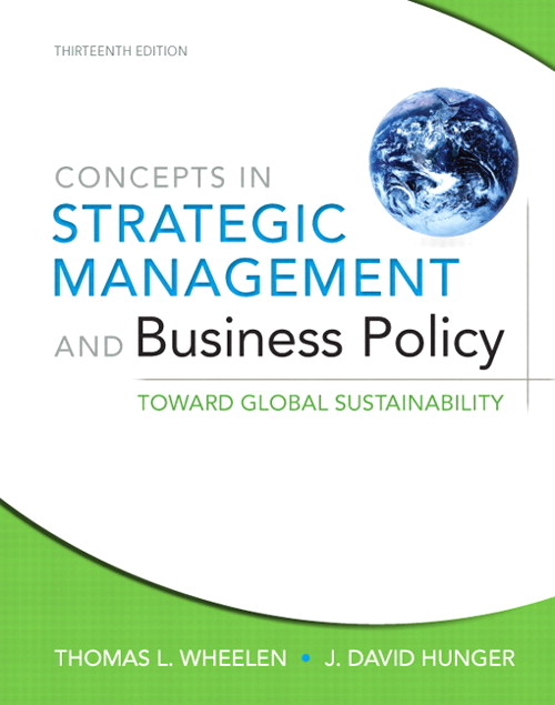 Concepts in Strategic Management and Business Policy: Toward Global Sustainability, 13th Edition